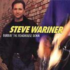 Steve Wariner - Burnin' the Roadhouse Down (1998)