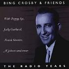 Bing Crosby And Friends: The Radio Years (CD 1999)