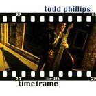 Todd Phillips - Timeframe (1998)