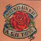 ain but a she thing  cd  oct 1995