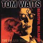 Tom Waits - Beautiful Maladies (The Island Years, 1998)