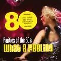 "Rarities Of The 80's ""What A Feeling"" von Various Artists (2008)"