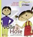 Volle Hose. Einkoten bei Kindern: Prävention und Behandlung von Michael Lankes, Sigrun Eder und Daniela Klein (2013, Taschenbuch)