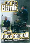 On The Bank With Dave Harrell - Part Two - Feeder, Waggler, And Stick Float (DVD, 2008)