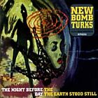 New Bomb Turks - Night Before the Day the Earth Stood Still (2002)