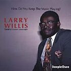 Larry Willis - How Do You Keep the Music Playing (2003)