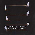 Primitive Radio Gods - White Hot Peach (2001)