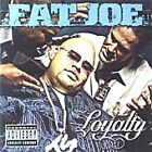 Fat Joe - Loyalty (Parental Advisory, 2002)