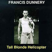 Francis Dunnery - Tall Blonde Helicopter (2000)