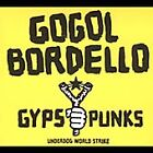 Gogol Bordello - Gypsy Punks Underdog World Strike (Parental Advisory) [PA] (2006)