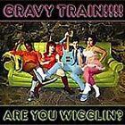 Gravy Train!!!! - Are You Wigglin? (2005)