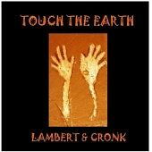 Lambert Cronk - Touch the Earth (2007)  CD  NEW/SEALED  SPEEDYPOST