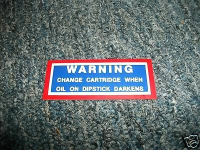 1947 - 1952 Ford 8n Tractor Oil Filter Warning Decal