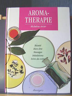 Livre Aromathérapie beauté massages soins du corps /BB4