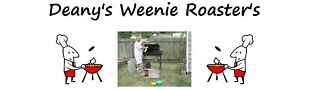 Deany's Weenie Roaster's