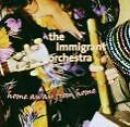 Home Away From Home von The Immigrant Orchestra (2006)