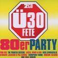 Ü30 Fete-Die 80er Party von Various Artists (2008)