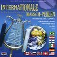 Internationale Marschperlen von Deutsche Militärkapellen (2007)
