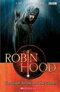 Robin-Hood-The-Silver-Arrow-and-the-Slaves-by-Scholastic-Paperback-2008