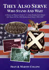 They Also Serve Who Stand and Wait: A History of Pheasey Farms U.S. Army Replacement Depot, Sub Depot of the 10th Replacement Depot. 1942/1945 by Martin Collins (Paperback, 2001)