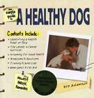 The Simple Guide to a Healthy Dog by Eve Adamson (Paperback, 2003)