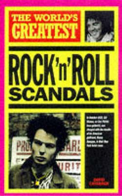 The World's Greatest Rock 'n' Roll Scandals, Cavanagh, David, Very Good Book