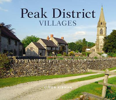 """AS NEW"" Peak District Villages (Village Britain), Kirwan, Simon, Book"