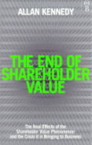 Kennedy-Allan-A-The-End-of-Shareholder-Value-Corporations-at-the-Crossroads-B