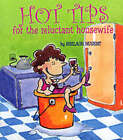 Hot Tips for the Reluctant Housewife by Shelagh Nugent (Paperback, 2000)