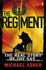 The Regiment: The Real Story of the SAS by Michael Asher (Paperback, 2008)