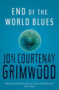 Jon-Courtenay-Grimwood-End-Of-The-World-Blues-Gollancz-S-F-Book