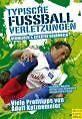 Typische Fußballverletzungen von Hannes Wacha, Adolf Katzenmeier und Christoph Fuhr (2010, Taschenbuch)