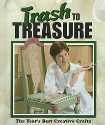 Trash to Treasure by Leisure Arts, Inc. (1999, Hardc...