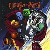 Circus of Power, Magic & Madness, Excellent