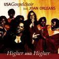 Higher And Higher - USA Gospelchoir Feat. Joan Orleans