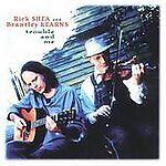 NEW-SEALED-Trouble-amp-Me-Rick-Shea-Brantley-Kearns-CD-2005-Tres-Pescadores