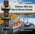Kleines ABC des Nord-Ostsee-Kanals von Dieter Brumm (2014, Gebundene Ausgabe)