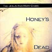 Jesus-amp-Mary-Chain-Honeys-Dead-CD-Value-Guaranteed-from-eBay-s-biggest-seller