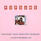Popguns - Another Year Another Address (The Best Of The Midnight Years, 2008)