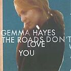 Gemma Hayes - Roads Don't Love You The (2005)