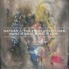 Nathan & the Zydeco Cha Chas - Hang It High, Hang It Low (2006)