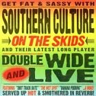 Southern Culture on the Skids - Doublewide And Live (2006)