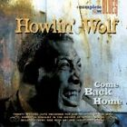 Howlin' Wolf - Come Back Home (2004)