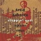 Fred Astaire - Steppin' Out (Astaire Sings, 1994)