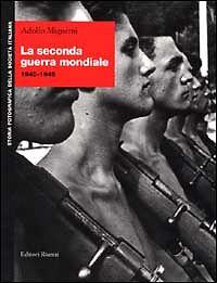 Adolfo Mignemi - La seconda guerra mondiale 1940-1945 (9788835948049)