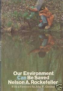 Our-Environment-Can-Be-Saved-by-Nelson-Rockefeller-1st