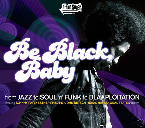 CD Be Black, Baby From Jazz to Soul N Funk von Various Artists
