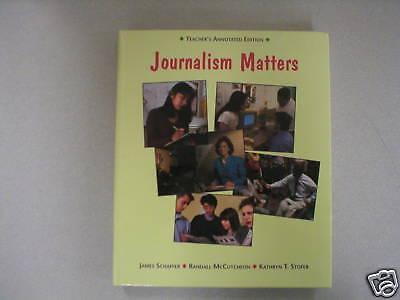 Journalism Matters Schaffer Teacher's Ed 0314214186