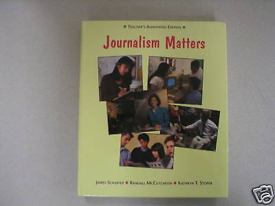 Journalism Matters Schaffer Teacher's Ed 0314214186