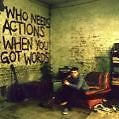 Who Needs Actions When You Got Words von Plan B. (2010)